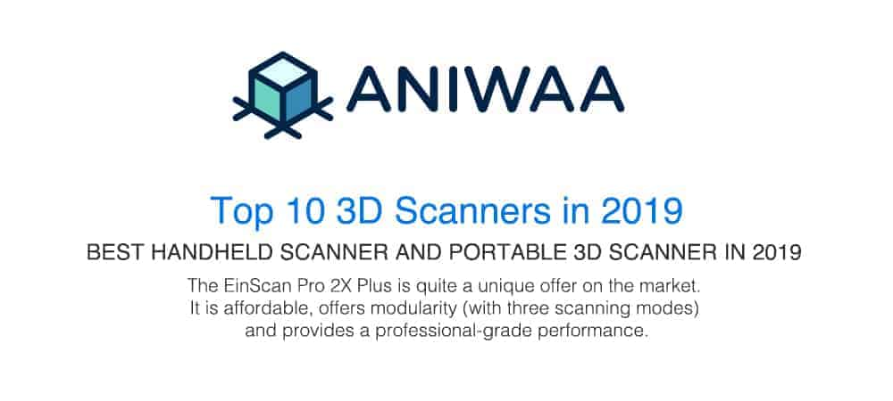 EinScan Pro 2X Plus Top 10 Scanners in 2019